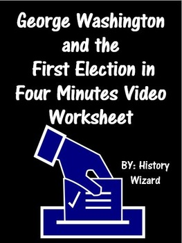 George Washington and the First Election in Four Minutes V