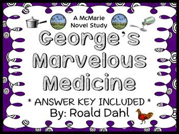 George's Marvelous Medicine (Roald Dahl) Novel Study / Com