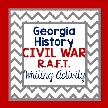 Georgia Studies-Georgia History Civil War R.A.F.T. Writing