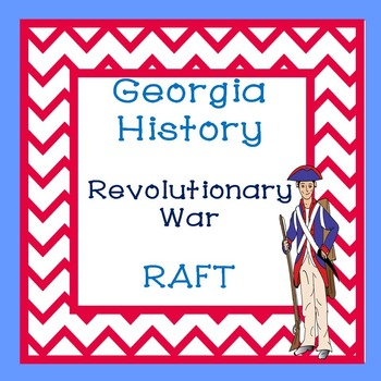 Georgia Studies-Georgia History Revolutionary War RAFT Activity