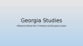 Georgia Milestones Review Power Point-Prehistory and Europ