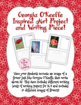 Georgia O'Keeffe Art Project and Writing Piece! (for K, 1s