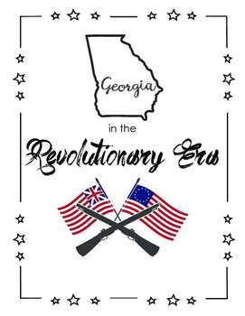 Georgia in the Revolutionary Era Complete Notebook Unit Bundle
