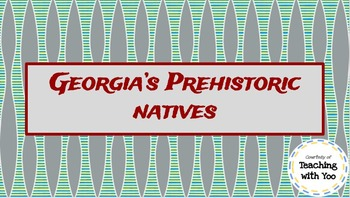 Georgia's Prehistoric Native Americans  + Activities (see