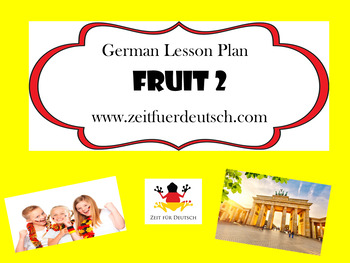 Fruit 2. German Lesson Plan and Resources