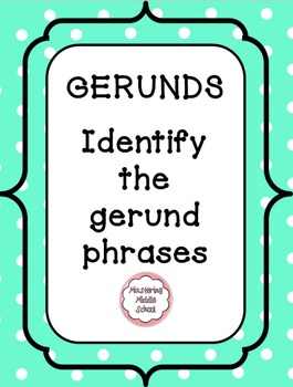 Gerund Phrases - a Common Core verbals worksheet
