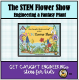 """STEM Flower Show"" - Engineer a Fantasy Plant!"