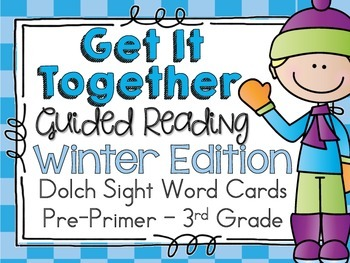 Get It Together {Guided Reading} Winter Edition (Dolch Wor