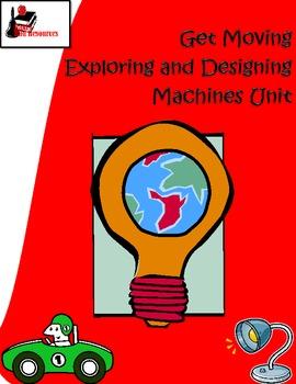 Get Moving! - Exploring and Designing Machines Unit