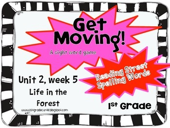 Get Moving! : Unit 2 week 5: Life in the Forest, 1st grade