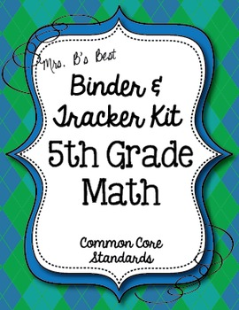 Get Organized!  5th Grade Common Core Math Binder & Tracke