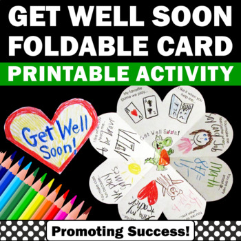 Get Well Soon Foldable Cards for Sick Student or Teacher C