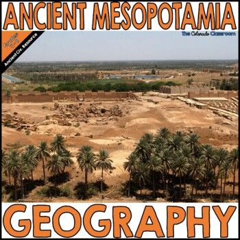 Get to Know Mesopotamia: Geography