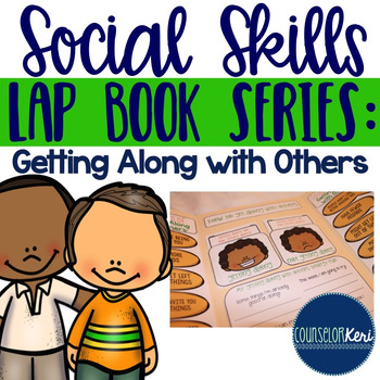 Getting Along with Others Social Skills Lap Book - Element
