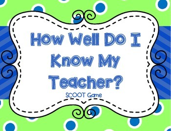 Getting To Know Your Teacher-SCOOT Game