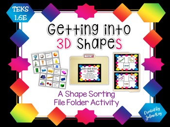 Getting into 3D Shapes: TEKS 1.6E