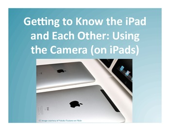 Getting to Know the iPad and Each Other: Using the Camera