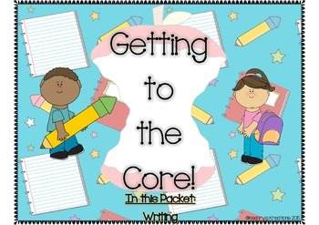 """Getting to the Core""- First Grade Writing"