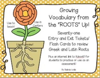 Getting to the Root of it!  Greek and Latin Entry/Exit Tic