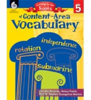 Getting to the Roots of Content-Area Vocabulary (Grade 5)