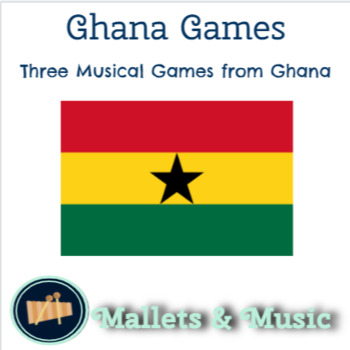 Ghana Games:  Three musical games and lessons for the folk