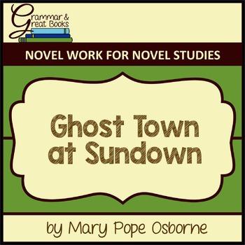 The Magic Tree House Series: Ghost Town at Sundown: CCSS-A