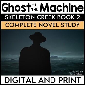 Ghost in the Machine ~ Skeleton Creek Book 2 ~ Literature unit