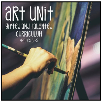 Gifted and Talented Curriculum - Art Unit Third Fourth Fif
