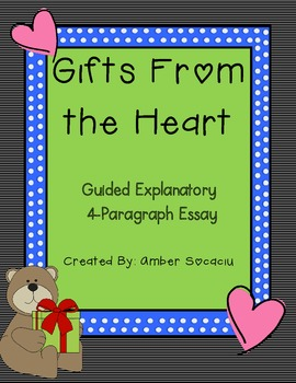 Gifts From the Heart Guided Explanatory Essay Freebie