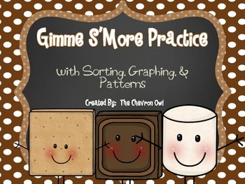 Gimme S'More Practice with Sorting, Graphing, and Patterns