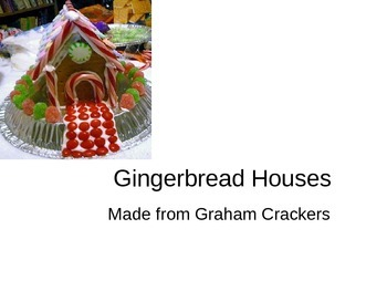 Gingerbread Houses Directions with Graham Crackers Power Point