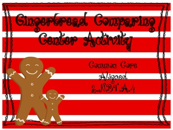 Gingerbread Men Comparing Numbers Center CCSS Aligned!