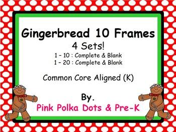 Gingerbread Ten Frames (#'s 1 - 20) ~ 4 Sets