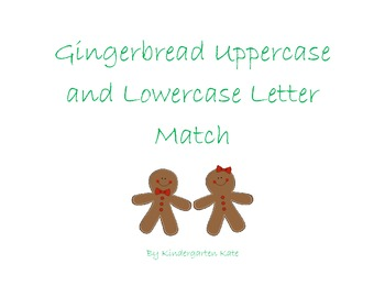 Gingerbread Uppercase and Lowercase Letter Match