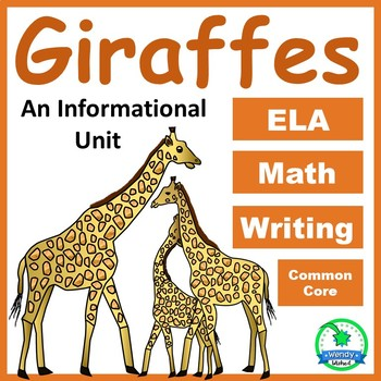Giraffes: Animal Informational Unit with ELA, Writing, Mat