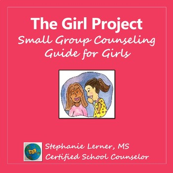 Girl World: Group Counseling Sessions Guide with Activities