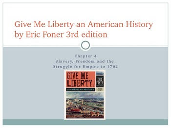 Give Me Liberty an American History: Chapter 4 PowerPoint
