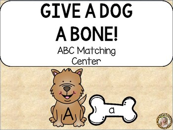 Give a Dog a Bone!  Alphabet Uppercase & Lowercase Matchin