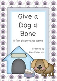 Give a Dog a Bone - Place Value Game