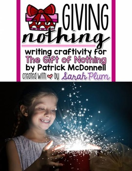Giving Nothing - Writing Craftivity for The Gift of Nothing