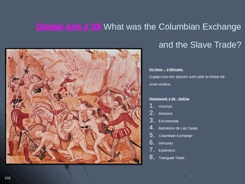 Global Aim # 39 What was the Columbian Exchange and the Sl