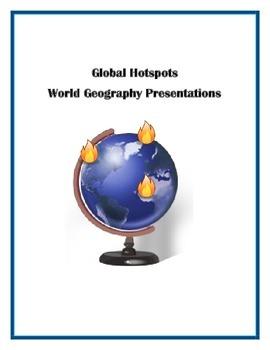 Global Hotspots World Geography Presentations