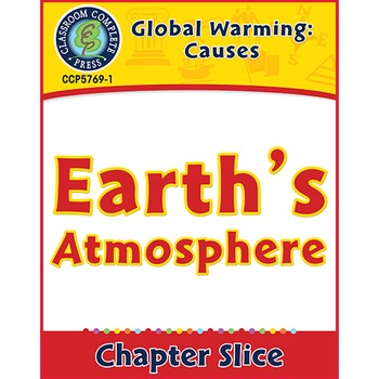 Global Warming: Causes: Earth's Atmosphere Gr. 5-8