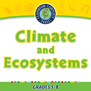 Global Warming EFFECTS: Climate and Ecosystems - MAC Gr. 5-8