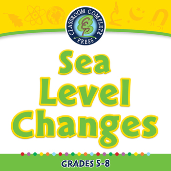 Global Warming EFFECTS: Sea Level Changes - MAC Gr. 5-8