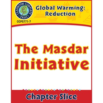 Global Warming: Reduction: The Masdar Initiative Gr. 5-8