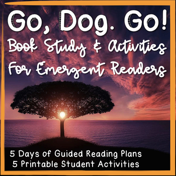 """""""Go, Dog Go!"""" Unit Book Study & Activities for Emergent Readers"""