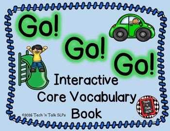 Go! Go! Go!  Interactive Core Vocabulary Book