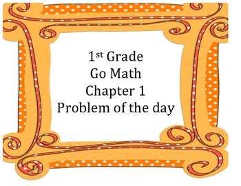 Go Math 1st Grade Chapter 1 Problem of the Day Worksheets