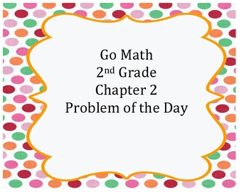 Go Math 2nd Grade Chapter 2 Problem of the Day and Assessm